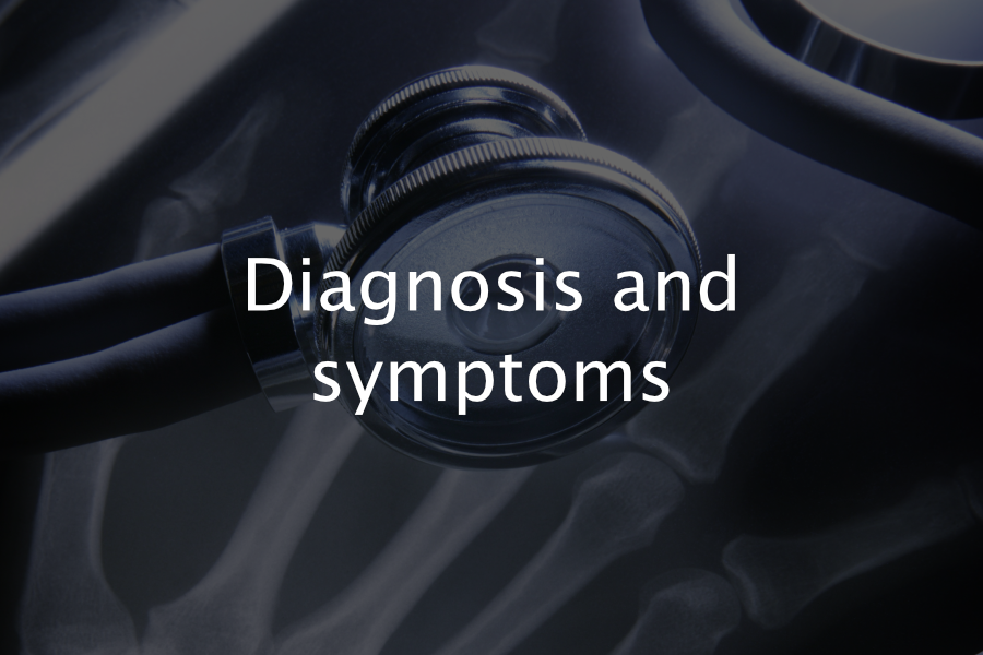 Diagnosis and symptoms